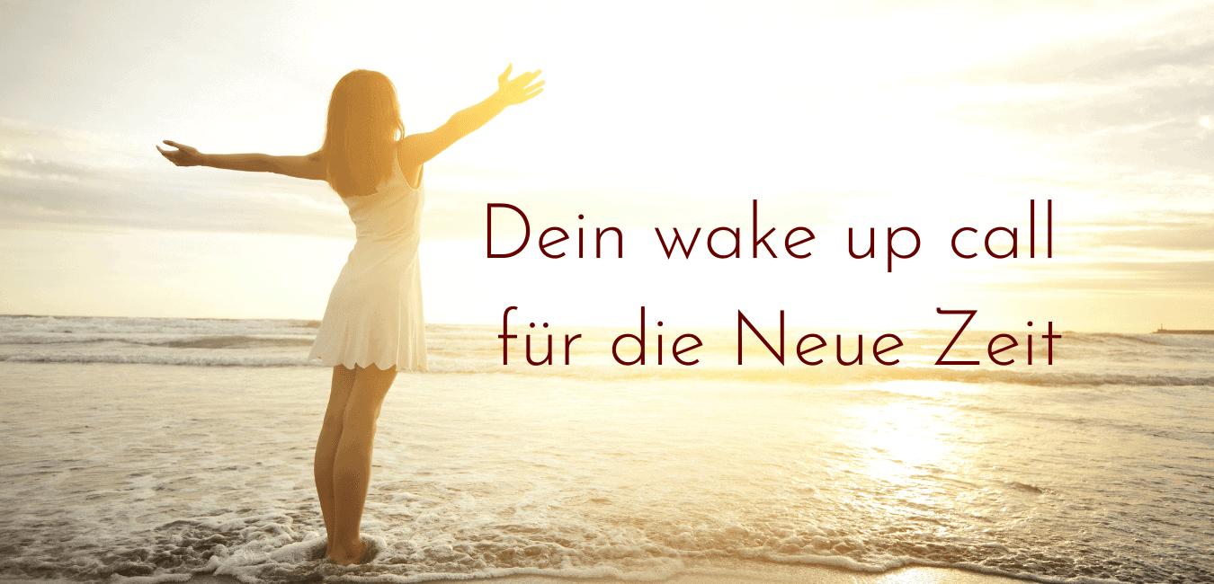 Dein wake up call fuer die Neue Zeit 3